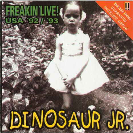 Dinosaur Jr - Freakin' Live